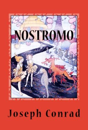 Nostromo: (A Tale of the Seaboard)