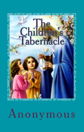 "The Children's Tabernacle: ""Or Hand-Work and Heart-Work"""