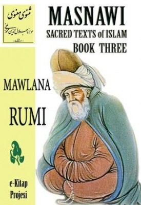 Masnawi Sacred Texts of Islam {BOOK THREE}