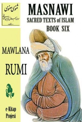 Masnawi Sacred Texts of Islam {BOOK SIX}