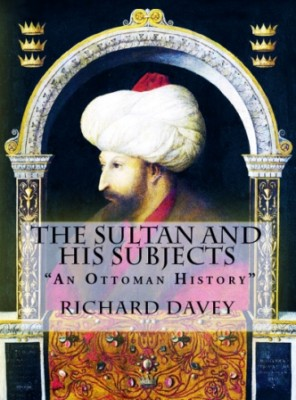 """The Sultan and His Subjects: """"An Ottoman History"""""""