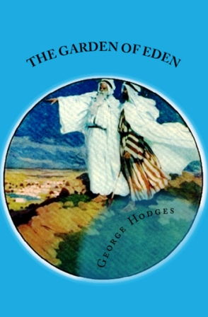 "The Garden of Eden: ""Stories from the first nine books of the Old Testament"""