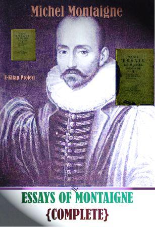 montaigne essay of books The essays (french: essais, pronounced ) of michel de montaigne are contained in three books and 107 chapters of varying length montaigne's stated design in writing.
