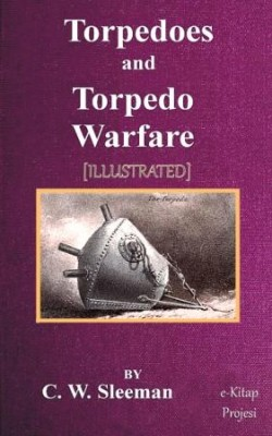 Torpedoes and Torpedo Warfare