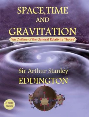 "Space, Time and Gravitation: ""An Outline of the General Relativity Theory"""