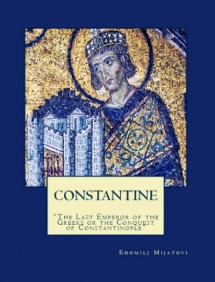 Constantine (The Last Emperor of the Greeks or the Conquest of Constantinople)