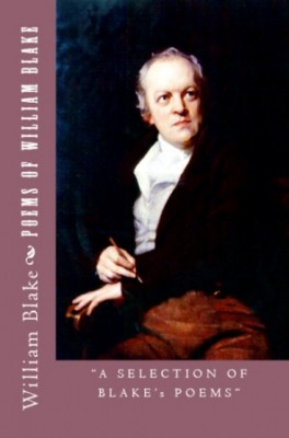 "Poems of William Blake: ""A Selection of Blake's Poems"""
