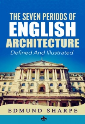 The Seven Periods of English Architecture