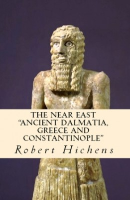 "The Near East: ""Ancient Dalmatia, Greece and Constantinople"""