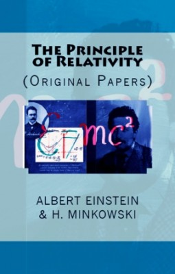 The Principle of Relativity: (Original Papers)