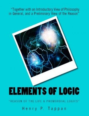 "Elements of Logic ""Reason of the Life & Promordial Logics"""
