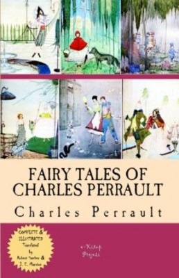 Fairy Tales of Charles Perrault [Complete & Illustrated]