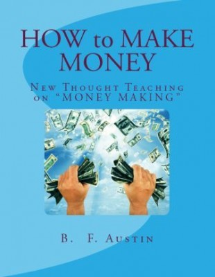 "How to Make Money ""New Thought Teaching on ""MONEY MAKING"""