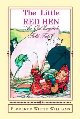 "The Little Red Hen ""An Old English Folk Tale"""