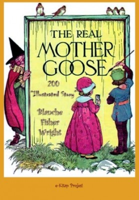 "The Real Mother Goose ""200 Illustrated Story"""
