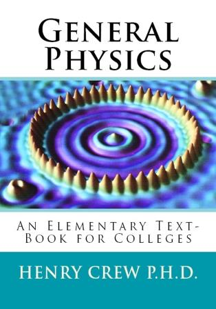 "General Physics: ""An Elementary Text-Book for Colleges"""