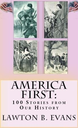 "America First: ""100 Stories from Our History"""