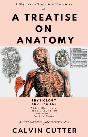 A Treatise on Anatomy, Physiology, and Hygiene