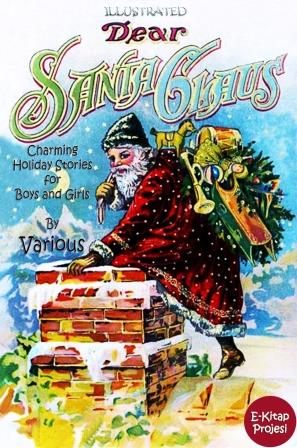 "Dear Santa Claus: ""Charming Holiday Stories for Boys and Girls"""