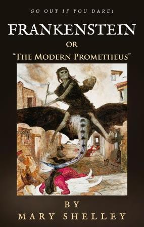 "Frankenstein: or ""The Modern Prometheus"""
