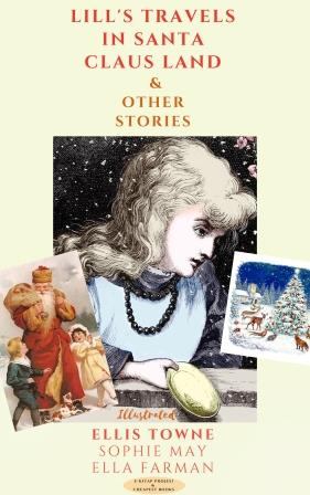 Lill's Travels in Santa Claus Land and Other Stories