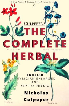 "The Complete Herbal: ""English Physician Enlarged & Key to Physic"""