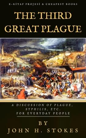 """The Third Great Plague: """"A Discussion of Plague, Syphilis, Etc. for Everyday People"""""""