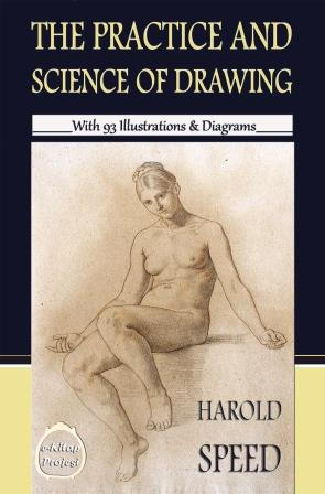 The Practice & Science of Drawing